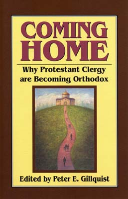 Coming Home: Why Protestant Clergy are Becoming Orthodox