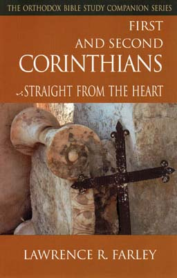 First and Second Corinthians: Straight from the Heart