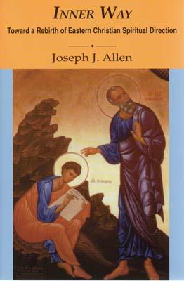 Inner Way: Toward a Rebirth of Eastern Christian Spiritual Direction