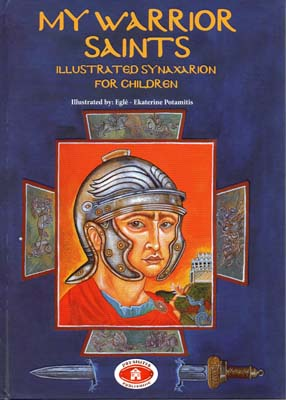 My Warrior Saints: Illustrated Synaxarion for Children