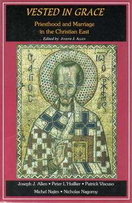 Vested in Grace: Priesthood and Marriage in the Christian East