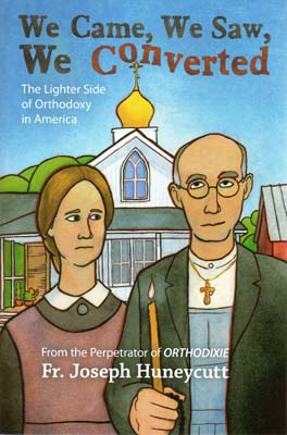 We Came, We Saw, We Converted: The Lighter Side of Orthodoxy in America