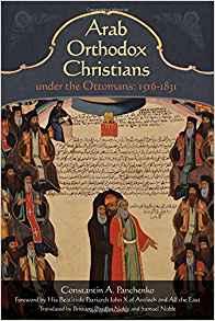 Arab Orthodox Christians Under Under the Ottomans 1516–1831