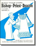 Build Your Own: Bishop, Priest, & Deacon