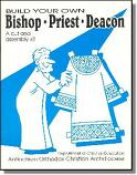 Build Your Own: Bishop, Priest, & Deacon