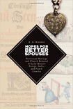 Hopes for Better Spouses: Protestant Marriage and Church Renewal in Early Modern Europe, India, & North America