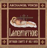 Lamentations-Orthodox Chants of Holy Week