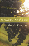 O Taste and See:A Biblical Reflection on Experiencing God