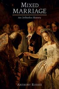 Mixed Marriages: An Orthodox History