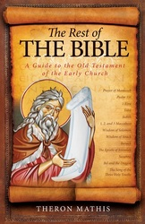 Rest of the Bible: A Guide to the Old Testament of the Early Church