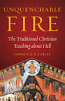 Unquenchable Fire:The Traditional Christian Teaching About Hell.