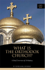 What is the Orthodox Church: A Brief Overview of Orthodoxy