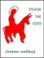 Praise the Lord-Christmas Wkbk