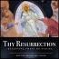 Thy Resurrection CD