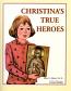 Christina's True Heros