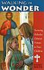 Walking in Wonder: Nurturing Orthodox Christian Virtues in Your Children