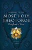 Akathist To the Most Holy Theotokos: Daugther of Zion