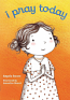 I Pray Today (Boardbook)