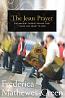 The Jesus Prayer: The Ancient Desert Prayer that Tunes the Heart to God