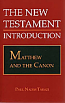 The New Testament: Matthew and the Canon