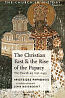 The Christian East & the Rise of the Papacy: The Church AD 1071-1453