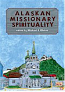 Alaskan Missionary Sprituality
