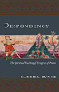 Despondency: Spiritual Teachin