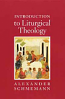 Intro to Liturgical Theology
