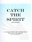 Catch the Spirit