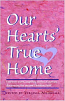 Our Hearts True Home:Fourteen Warm, Inspiring Stories of Women Discovering the Ancient Christian Faith