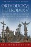 Orthodoxy and Heterodoxy (Revised And Expanded)