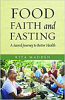 Food Faith and Fasting