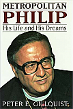 Metropolitan PHILIP: His Life and His Dreams
