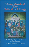 Understanding the Orthodox Liturgy:A guide for participating in the Liturgy of St. John Chrysostom