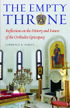 Empty Throne:Reflections on the History and Future of the Orthodox Episcopacy