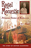 Royal Monastic: Princess Ileana of Romania