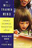 The Well-Trained Mind: A Guide to Classical Education at Home