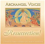 Resurrection: Hymns of Pascha