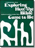 Exploring How The Bible Came To Be
