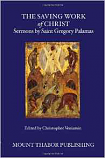 The Saving Work of Christ:Sermons by Saint Gregory Palamas