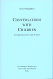 Conversations With Children: Communicating Our Faith