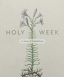 Holy Week: A Series of Meditat