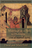 Marriage As A Path To Holiness:Lives of Married Saints, 20th Anniversary Edition: Revised and Expanded