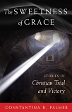 Sweetness of Grace: Stories of Christian Values and Victory