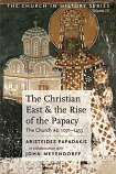 Christian East and Rise of the Papacy