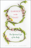 Garden in the East: Spiritual Life of the Body
