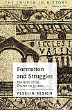 Formation and Struggles: The Birth of the Church Ad 33-200