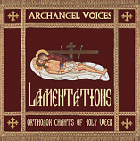 Lamentations-Orthodox Chants of Holy Week