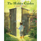 Hidden Garden: A Story Of The Heart