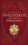 Akathist Theotokos Hardened Hearts